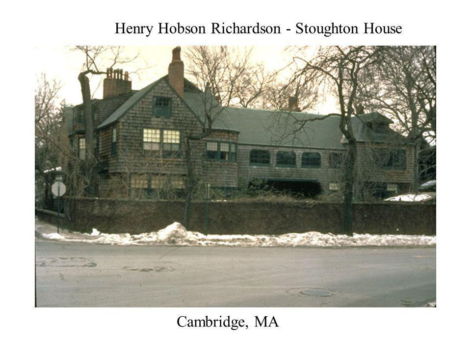 Henry Hobson Richardson - Stoughton House Cambridge, MA