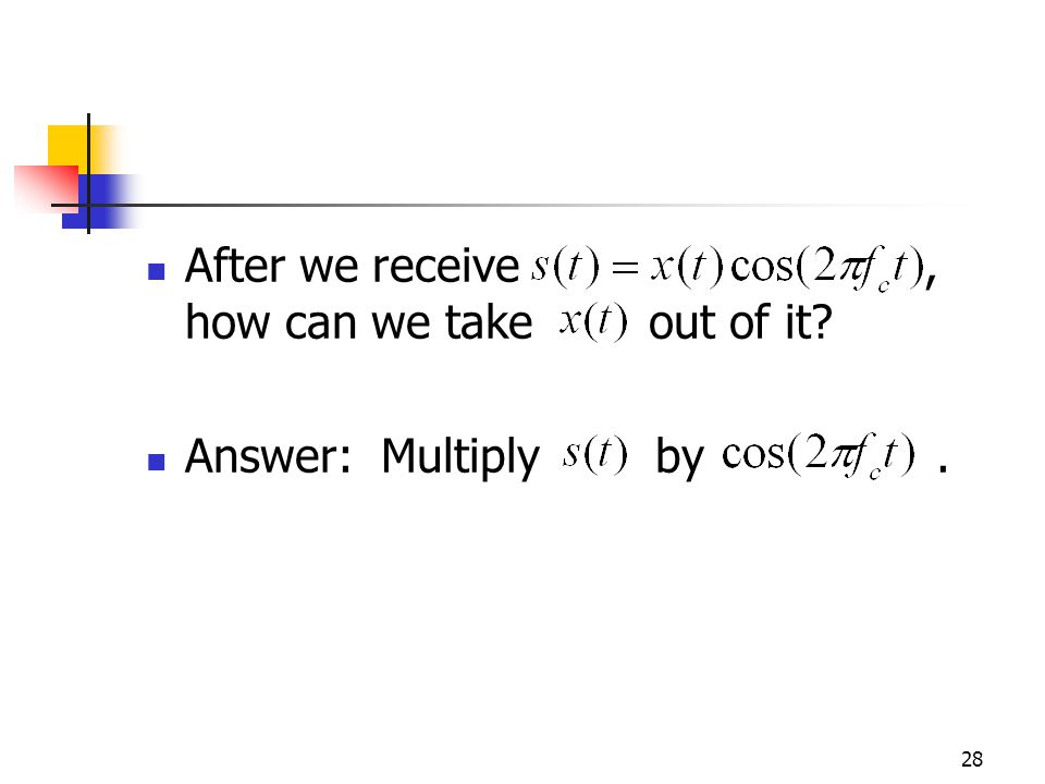 28 After we receive, how can we take out of it Answer: Multiply by.