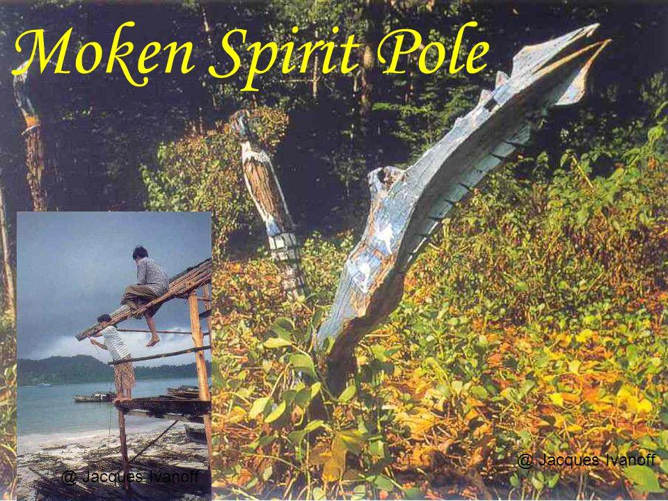 Moken Spirit Pole @ Jacques Ivanoff