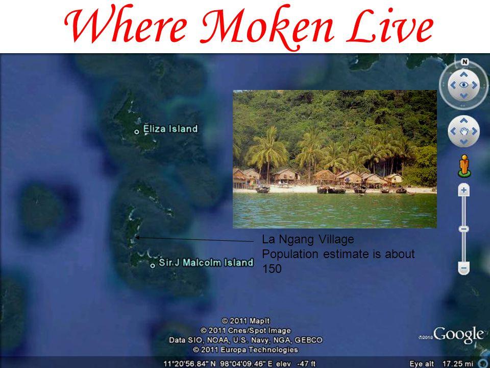 Where Moken Live Salat Galat Magone Galat population estimate is about 150 Kubo