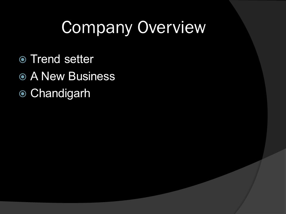 Company Overview Trend setter A New Business Chandigarh