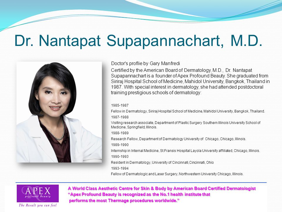 A World Class Aesthetic Centre for Skin & Body by American Board Certified Dermatologist Apex Profound Beauty is recognized as the No.1 health institute that performs the most Thermage procedures worldwide.