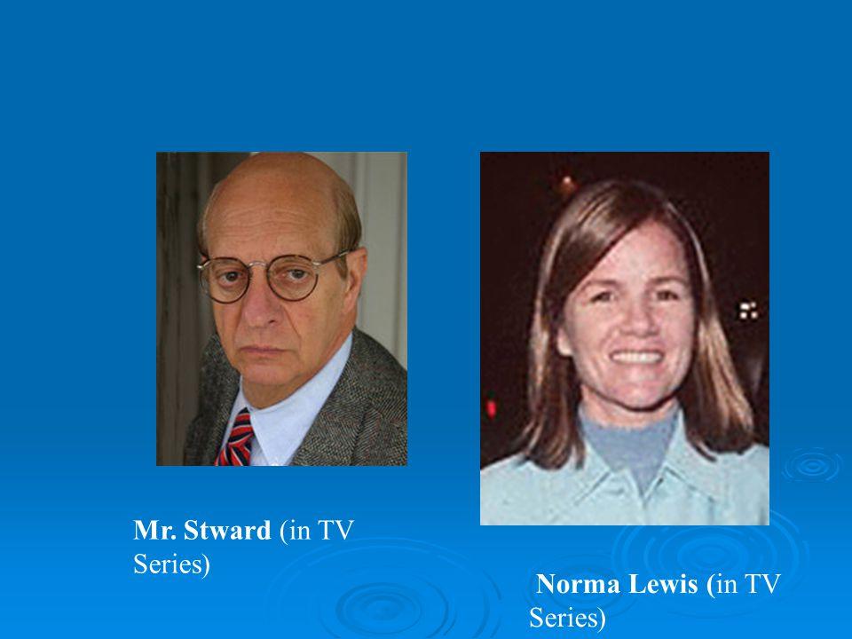 Mr. Stward (in TV Series) Norma Lewis (in TV Series)
