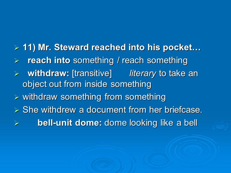 11) Mr.Steward reached into his pocket… 11) Mr.
