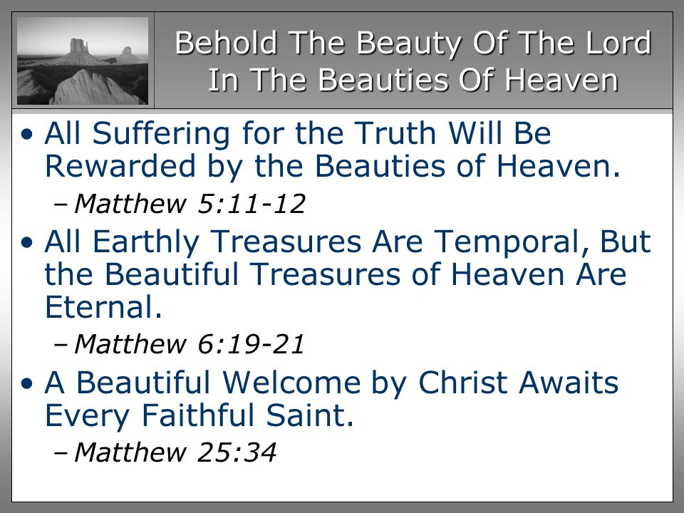 Behold The Beauty Of The Lord In The Beauties Of Heaven All Suffering for the Truth Will Be Rewarded by the Beauties of Heaven.