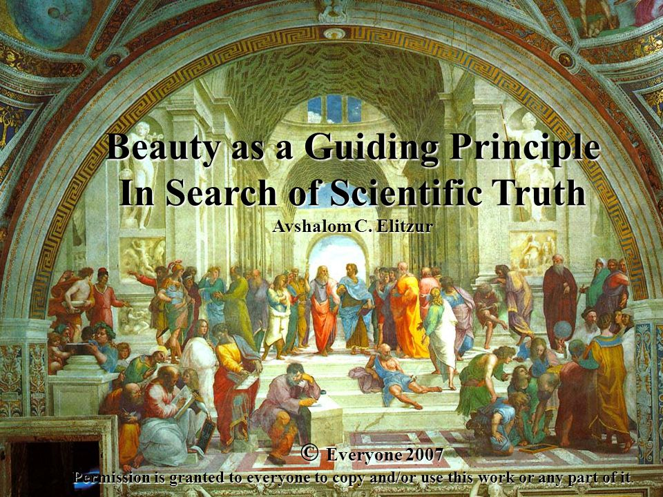 Beauty as a Guiding Principle In Search of Scientific Truth Avshalom C.