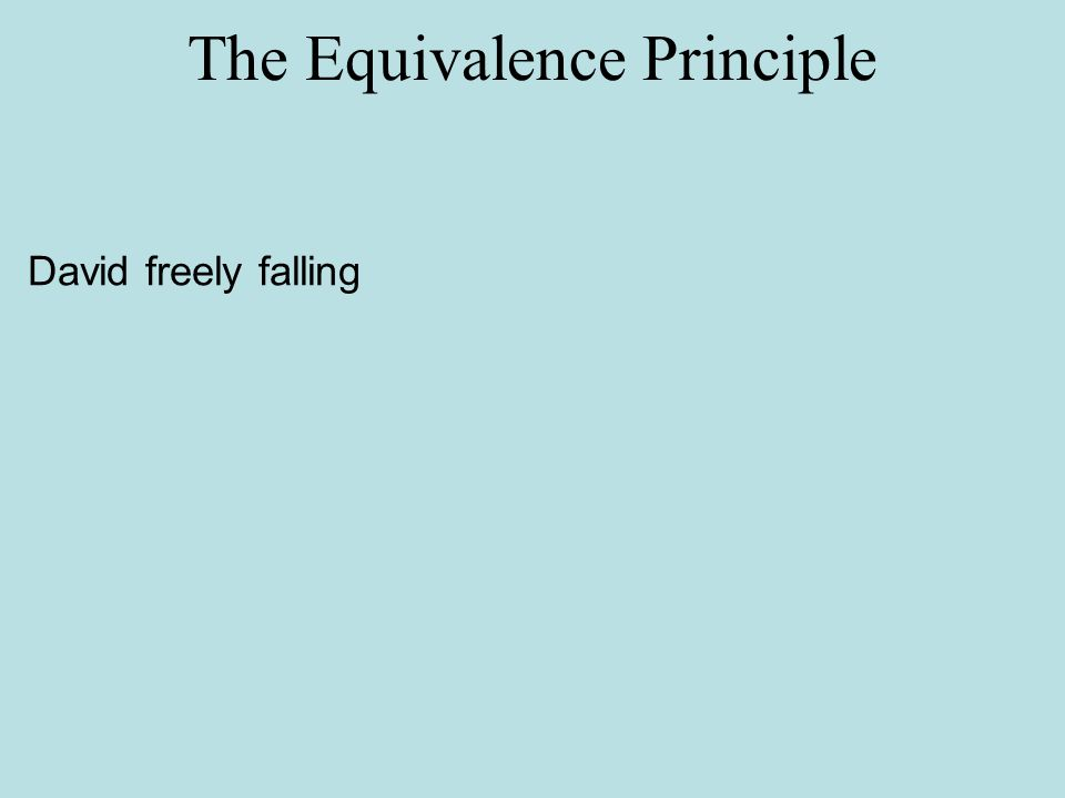 David freely falling The Equivalence Principle
