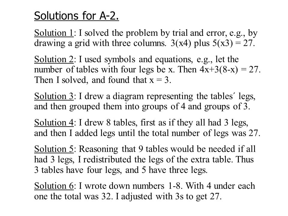 Solutions for A-2. Solution 1: I solved the problem by trial and error, e.g., by drawing a grid with three columns. 3(x4) plus 5(x3) = 27. Solution 2: