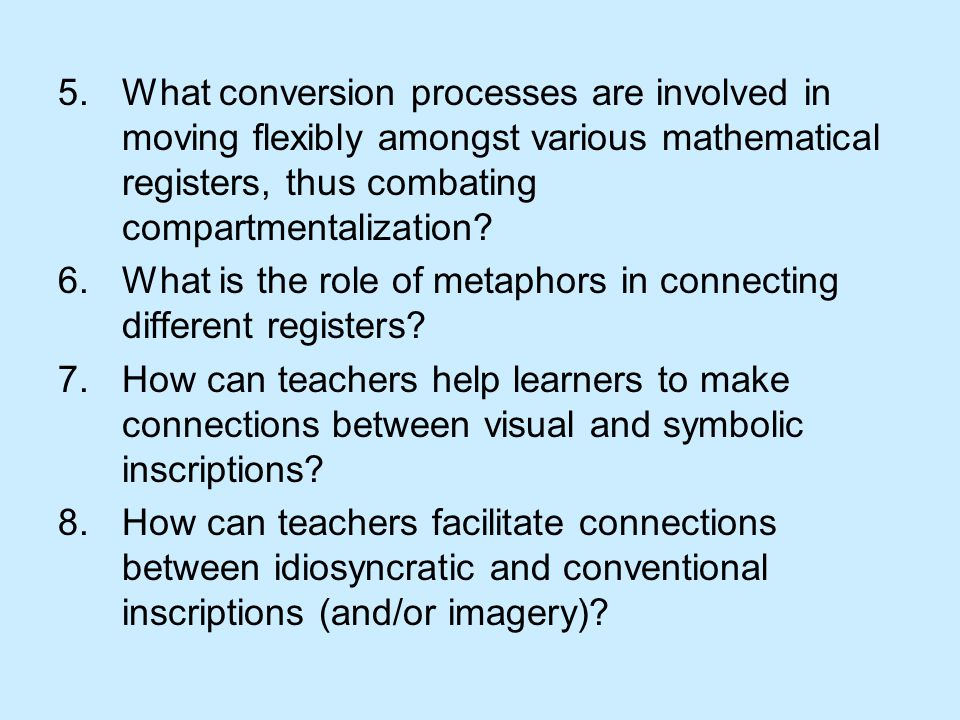 5.What conversion processes are involved in moving flexibly amongst various mathematical registers, thus combating compartmentalization.