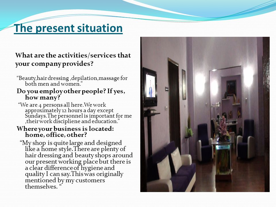 The present situation What are the activities/services that your company provides.