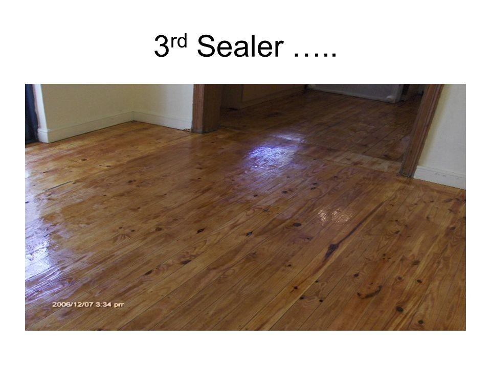 3 rd Sealer …..