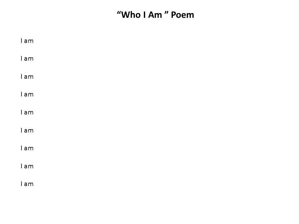 Who I Am Poem I am I am I am I am I am I am I am I am I am