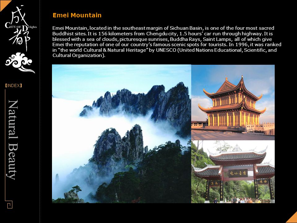 [] INDEX - Designed by Panny Emei Mountain Emei Mountain, located in the southeast margin of Sichuan Basin, is one of the four most sacred Buddhist sites.