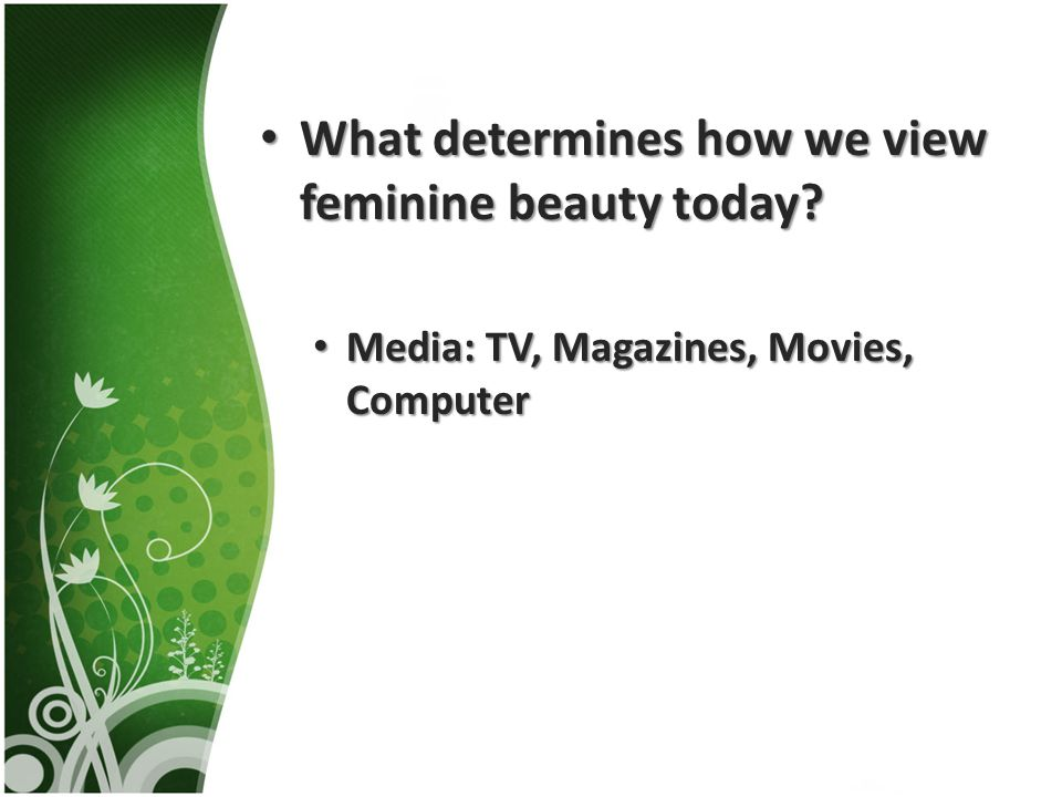 Media: TV, Magazines, Movies, Computer Media: TV, Magazines, Movies, Computer