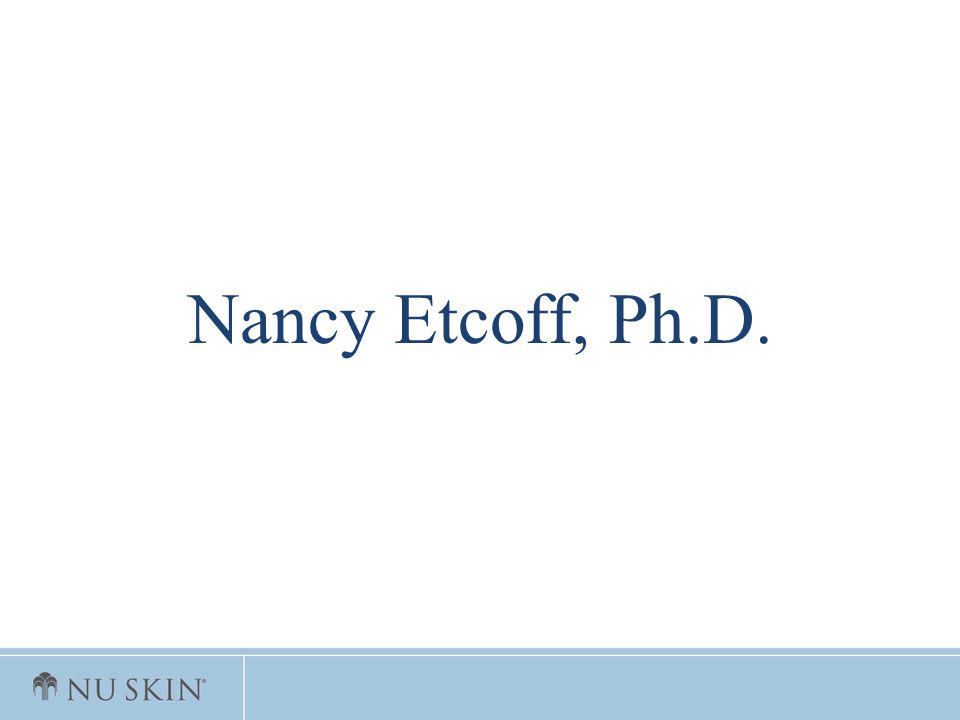 Nancy Etcoff, Ph.D.