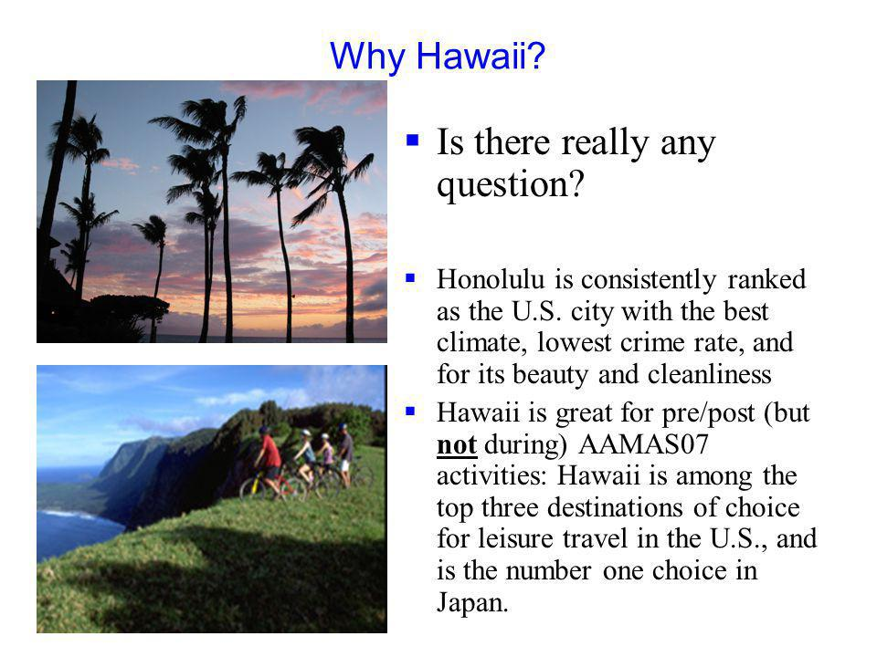 Why Hawaii. Is there really any question. Honolulu is consistently ranked as the U.S.