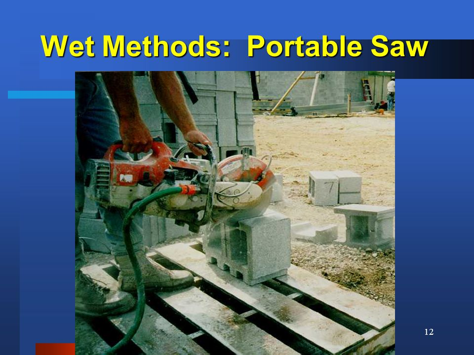 Georgia Tech Safety and Health Consultation Program12 Wet Methods: Portable Saw