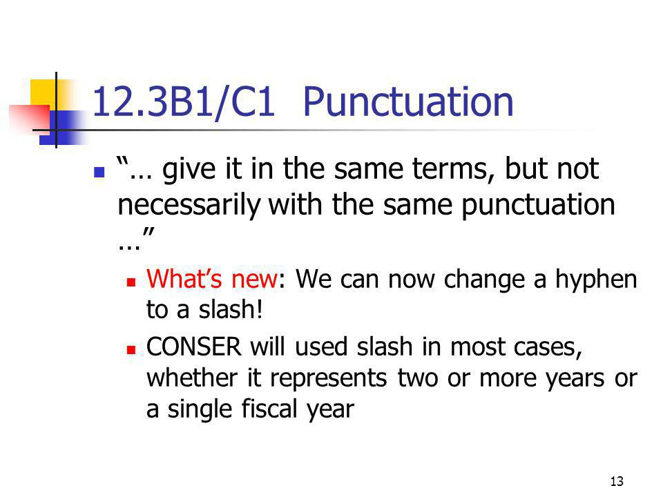B1/C1 Punctuation … give it in the same terms, but not necessarily with the same punctuation … Whats new: We can now change a hyphen to a slash.