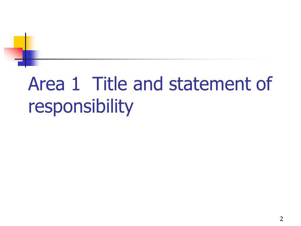2 Area 1 Title and statement of responsibility