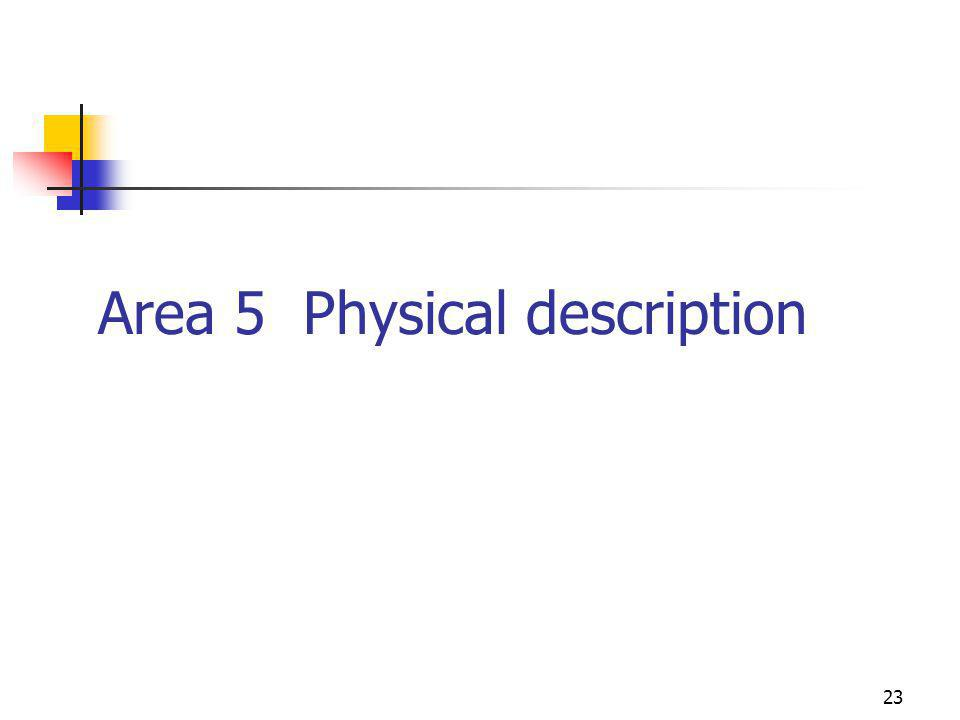 23 Area 5 Physical description