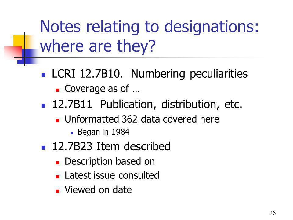 26 Notes relating to designations: where are they.