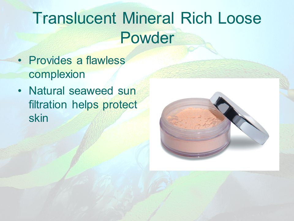 Translucent Mineral Rich Loose Powder Provides a flawless complexion Natural seaweed sun filtration helps protect skin