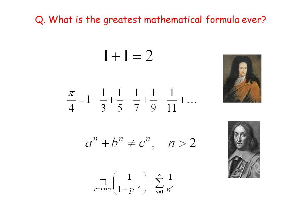 Q. What is the greatest mathematical formula ever?