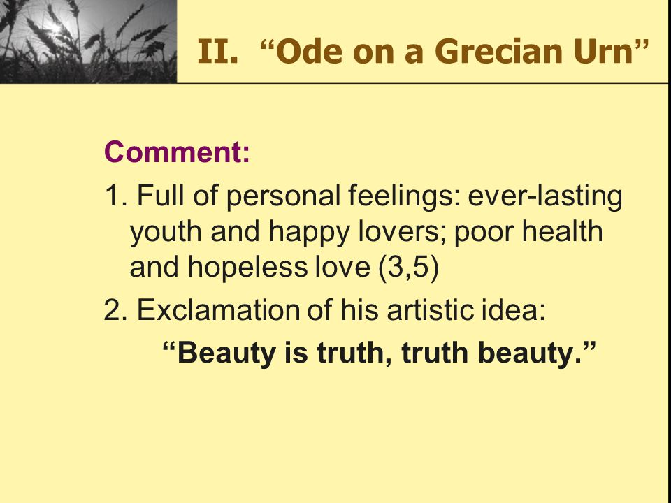 II. Ode on a Grecian Urn Comment: 1.