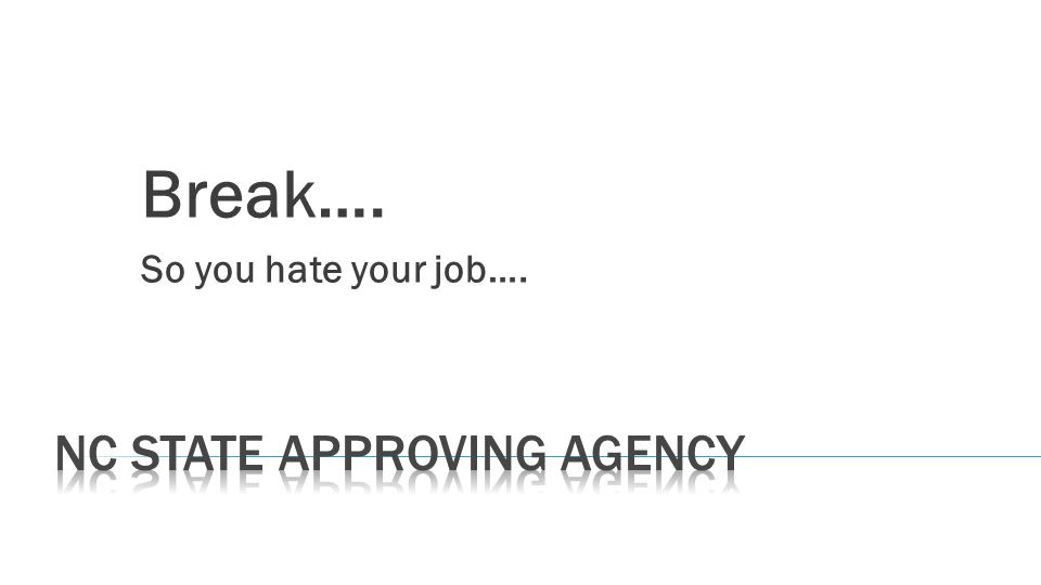 Break…. So you hate your job….