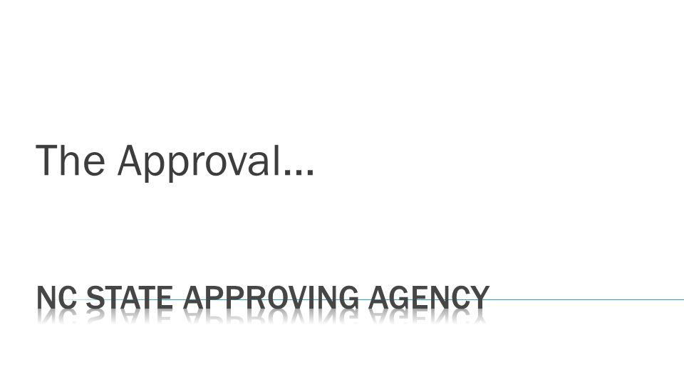 The Approval…