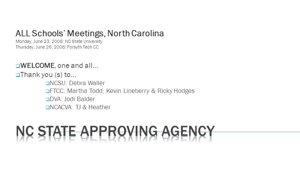Agenda… NC SAA: Who and What, with Updates The Application: What and How The Approval: huh?.