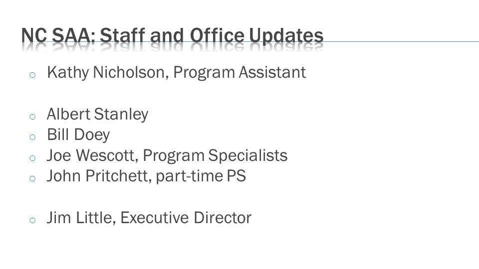 o Kathy Nicholson, Program Assistant o Albert Stanley o Bill Doey o Joe Wescott, Program Specialists o John Pritchett, part-time PS o Jim Little, Exec