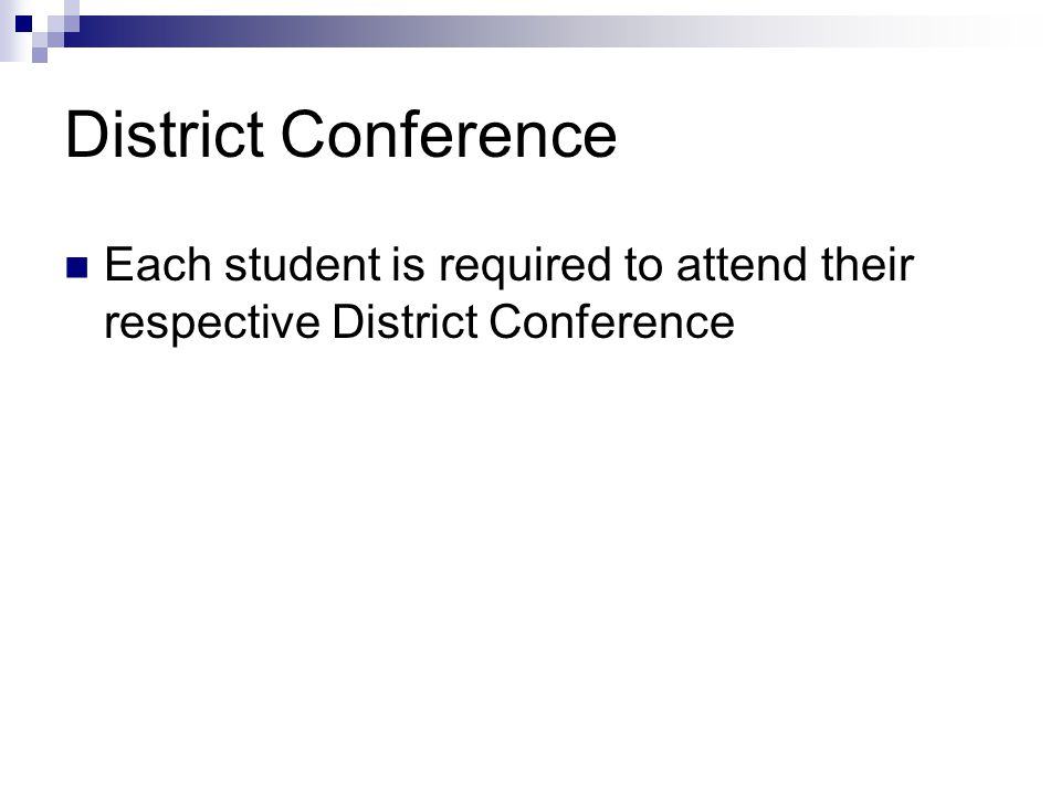 District Conference Each student is required to attend their respective District Conference