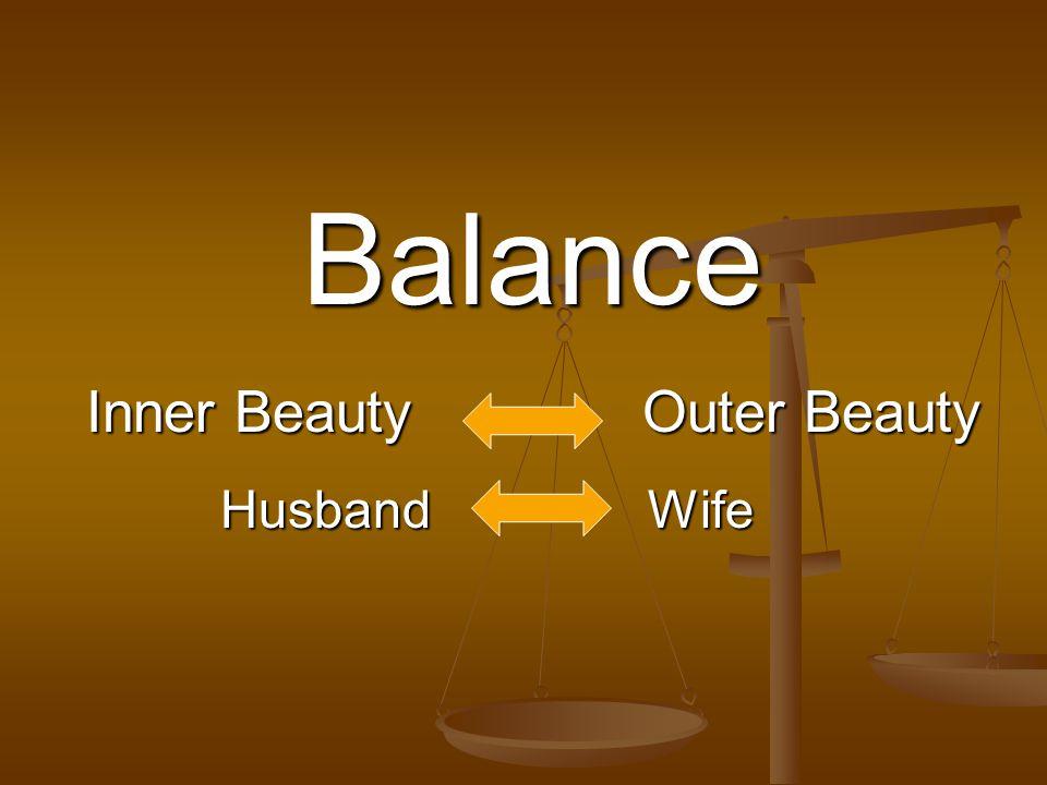 Balance Inner Beauty Outer Beauty Husband Wife