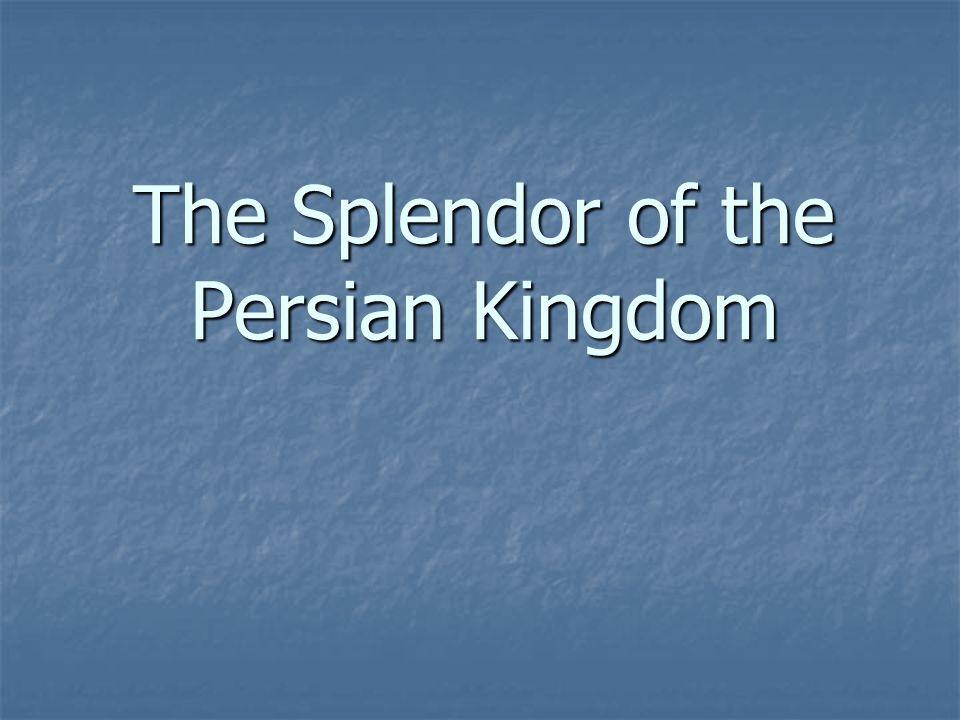 The Splendor of the Persian Kingdom