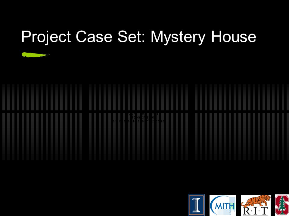 Project Case Set: Mystery House