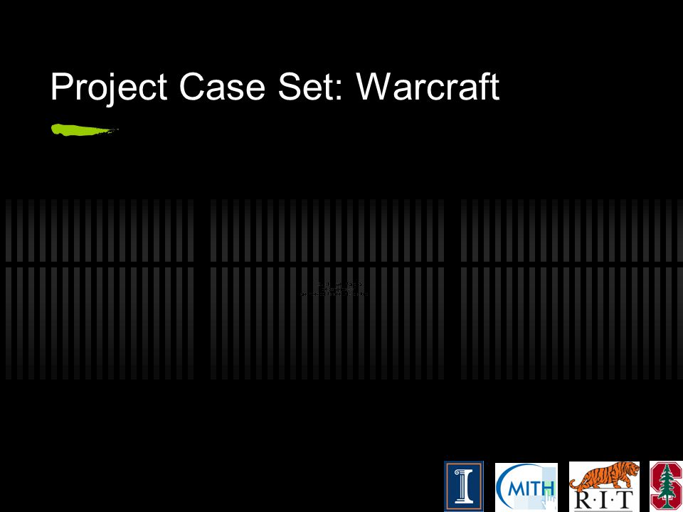 Project Case Set: Warcraft