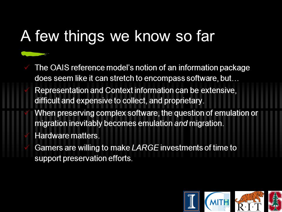 A few things we know so far The OAIS reference models notion of an information package does seem like it can stretch to encompass software, but… Repre