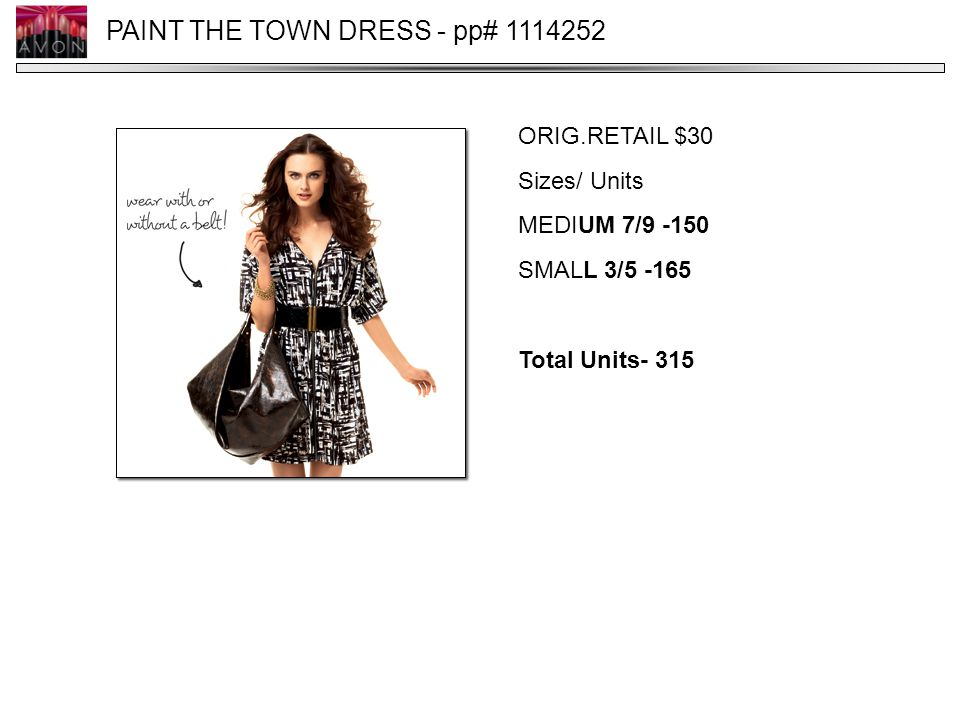 PAINT THE TOWN DRESS - pp# 1114252 ORIG.RETAIL $30 Sizes/ Units MEDIUM 7/9 -150 SMALL 3/5 -165 Total Units- 315