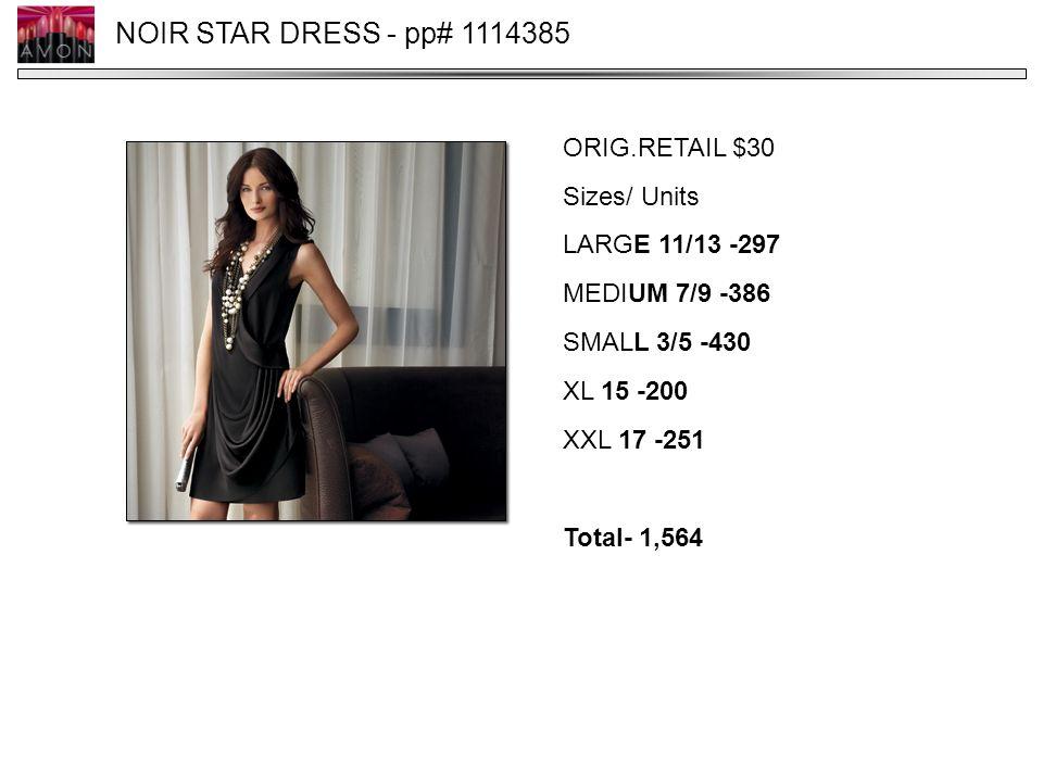 NOIR STAR DRESS - pp# 1114385 ORIG.RETAIL $30 Sizes/ Units LARGE 11/13 -297 MEDIUM 7/9 -386 SMALL 3/5 -430 XL 15 -200 XXL 17 -251 Total- 1,564