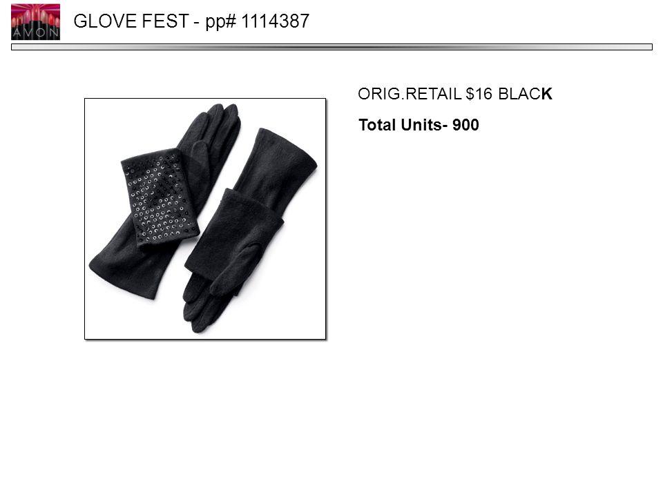 GLOVE FEST - pp# 1114387 ORIG.RETAIL $16 BLACK Total Units- 900