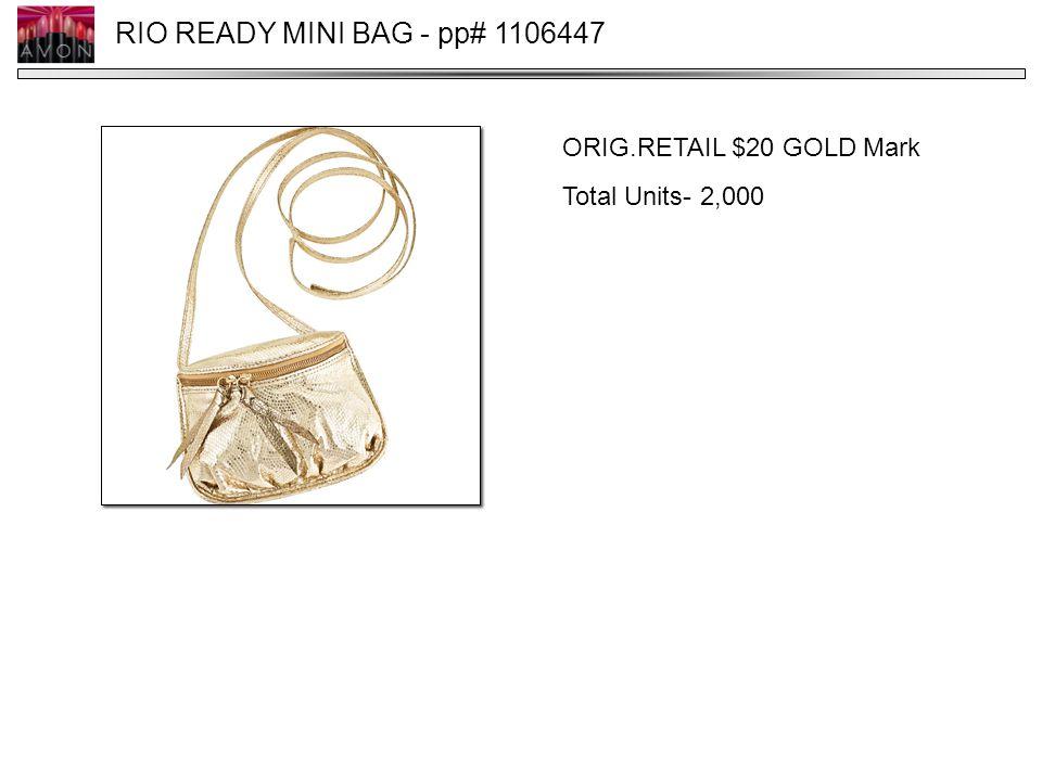RIO READY MINI BAG - pp# 1106447 ORIG.RETAIL $20 GOLD Mark Total Units- 2,000