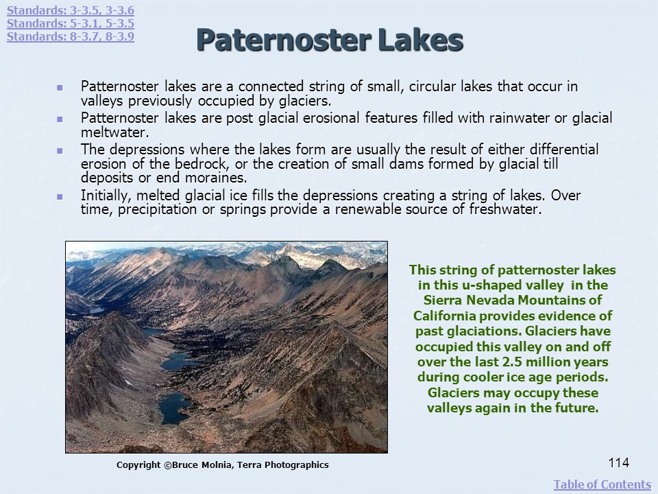 Paternoster Lakes Patternoster lakes are a connected string of small, circular lakes that occur in valleys previously occupied by glaciers. Patternost
