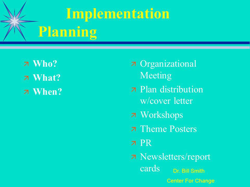 Dr. Bill Smith Center For Change Implementation Planning Who.