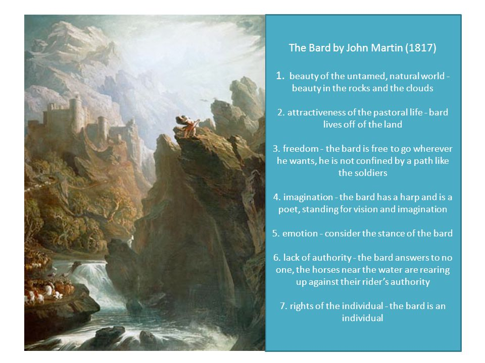 The Bard by John Martin (1817) 1. beauty of the untamed, natural world - beauty in the rocks and the clouds 2. attractiveness of the pastoral life - b