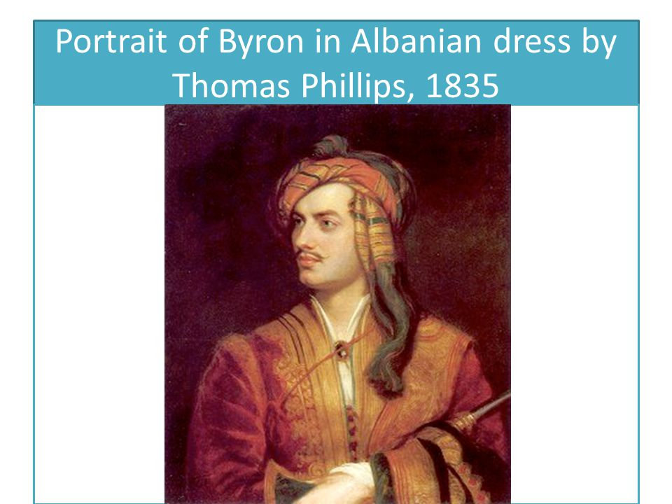 Portrait of Byron in Albanian dress by Thomas Phillips, 1835