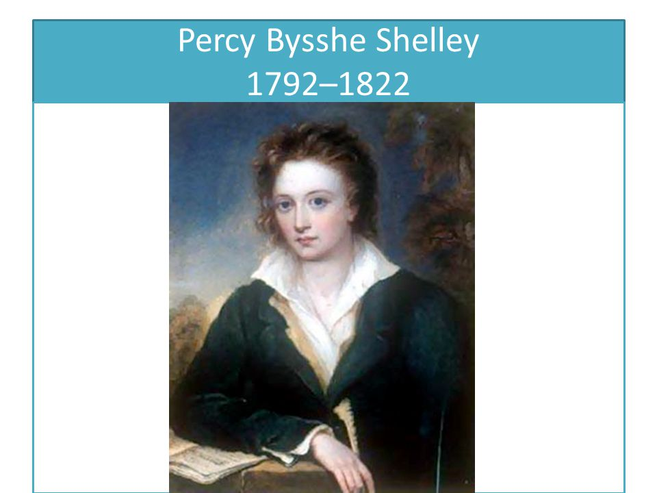 Percy Bysshe Shelley 1792–1822