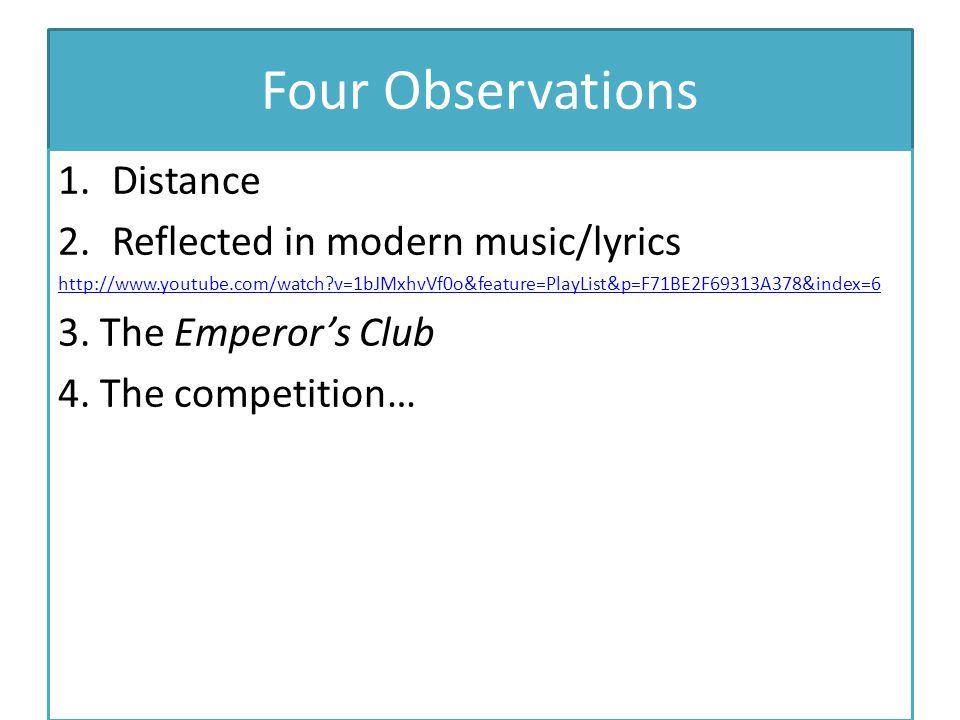 Four Observations 1.Distance 2.Reflected in modern music/lyrics http://www.youtube.com/watch?v=1bJMxhvVf0o&feature=PlayList&p=F71BE2F69313A378&index=6
