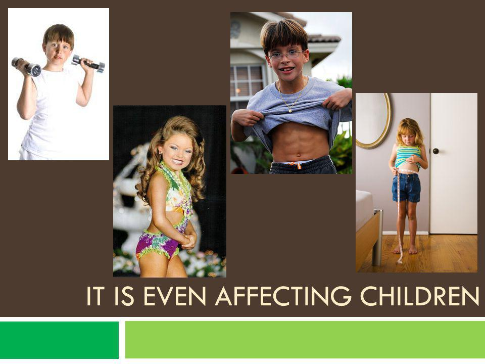 IT IS EVEN AFFECTING CHILDREN