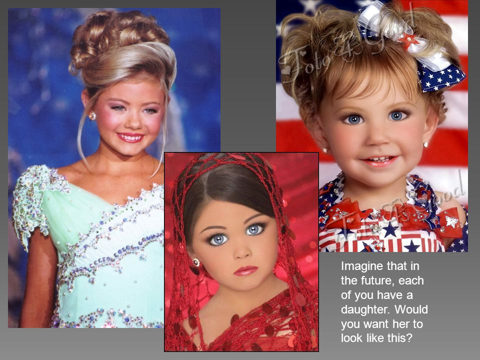 Therefore, participation in child beauty pageants truly does corrupt the lives of young girls by lowering their self confidence, wasting their money, teaching them skewed values, and creating unrealistic goals for their futures.